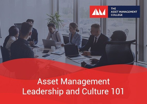 Asset Management Leadership and Culture 101